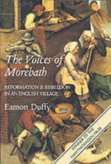 The Voices of Morebath : Reformation and Rebellion in an English Village, Paperback Book