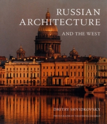 Russian Architecture and the West, Hardback Book
