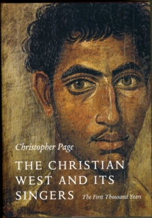 The Christian West and Its Singers : The First Thousand Years, Hardback Book