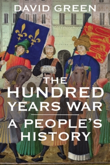 The Hundred Years War : A People's History, Hardback Book