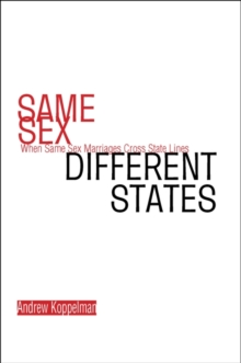 Same Sex, Different States : When Same-Sex Marriages Cross State Lines, PDF eBook