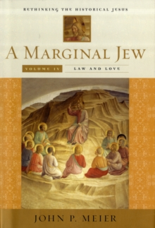 A Marginal Jew: Rethinking the Historical Jesus, Volume IV : Law and Love, Hardback Book