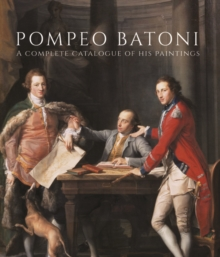 Pompeo Batoni : A Complete Catalogue of His Paintings, Multiple copy pack Book