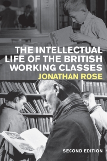 The Intellectual Life of the British Working Classes, Paperback Book
