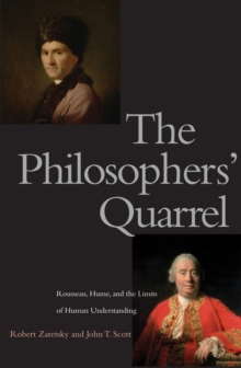 The Philosophers' Quarrel : Rousseau, Hume, and the Limits of Human Understanding, EPUB eBook