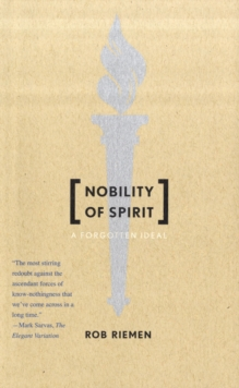 Nobility of Spirit : A Forgotten Ideal, Paperback / softback Book
