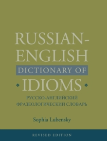 Russian-English Dictionary of Idioms, Revised Edition, Hardback Book