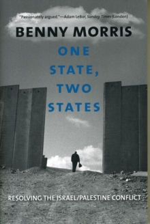 One State, Two States : Resolving the Israel/Palestine Conflict, Paperback Book