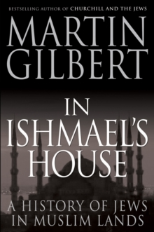 In Ishmael's House : A History of Jews in Muslim Lands, Hardback Book