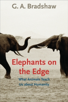 Elephants on the Edge : What Animals Teach Us about Humanity, Paperback / softback Book