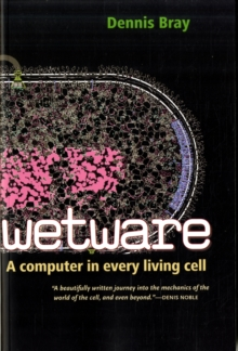Wetware : A Computer in Every Living Cell, Paperback / softback Book