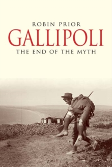 Gallipoli : The End of the Myth, Paperback / softback Book