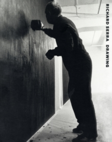 Richard Serra Drawing : A Retrospective, Hardback Book