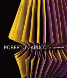 Roberto Capucci : Art into Fashion, Hardback Book