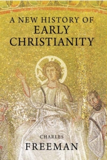A New History of Early Christianity, Paperback / softback Book