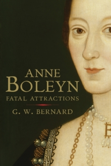 Anne Boleyn : Fatal Attractions, Paperback / softback Book