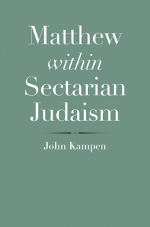 Matthew within Sectarian Judaism, Hardback Book