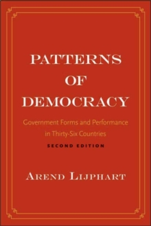 Patterns of Democracy : Government Forms and Performance in Thirty-six Countries, Paperback Book