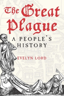 The Great Plague : A People's History, Hardback Book