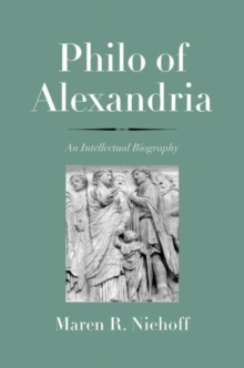 Philo of Alexandria : An Intellectual Biography, Hardback Book