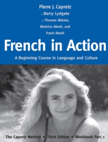 French in Action : A Beginning Course in Language and Culture: The Capretz Method, Third Edition, Workbook Part 1, Paperback / softback Book
