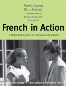 French in Action : A Beginning Course in Language and Culture: The Capretz Method, Third Edition, Workbook, Part 2, Paperback / softback Book
