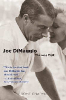 Joe DiMaggio : The Long Vigil, Paperback / softback Book