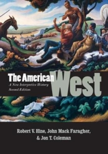 The American West : A New Interpretive History, Second Edition, Paperback Book