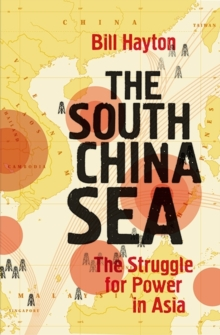 The South China Sea : The Struggle for Power in Asia, Hardback Book
