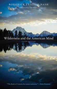 Wilderness and the American Mind : Fifth Edition, Paperback / softback Book