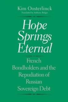 Hope Springs Eternal : French Bondholders and the Repudiation of Russian Sovereign Debt, Hardback Book