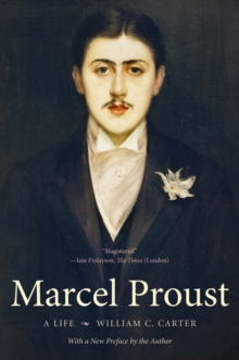 Marcel Proust : A Life, with a New Preface by the Author, Paperback / softback Book