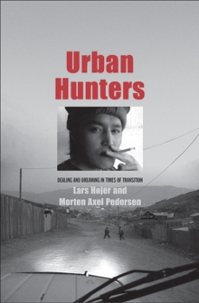 Urban Hunters : Dealing and Dreaming in Times of Transition, Hardback Book