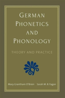 German Phonetics and Phonology : Theory and Practice, Paperback Book