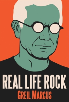 Real Life Rock : The Complete Top Ten Columns, 1986-2014, Hardback Book