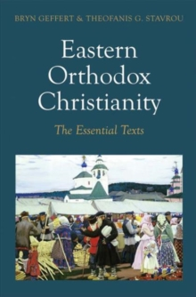 Eastern Orthodox Christianity : The Essential Texts, Paperback Book