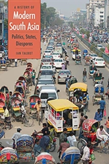 A History of Modern South Asia : Politics, States, Diasporas, Paperback / softback Book
