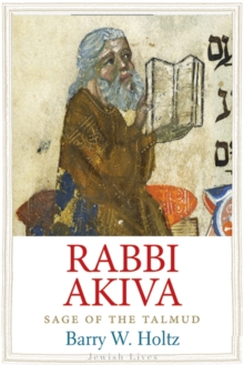 Rabbi Akiva : Sage of the Talmud, Hardback Book