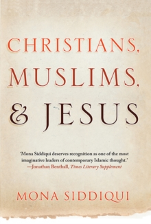 Christians, Muslims, and Jesus, Paperback / softback Book