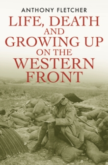 Life, Death, and Growing Up on the Western Front, Paperback Book