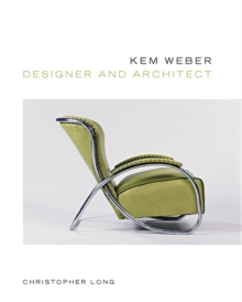 Kem Weber, Designer and Architect, Hardback Book