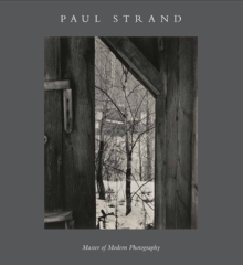 Paul Strand : Master of Modern Photography, Hardback Book