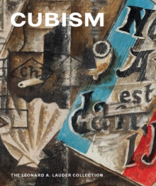 Cubism : The Leonard A. Lauder Collection, Hardback Book