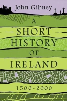 A Short History of Ireland, 1500-2000, Hardback Book