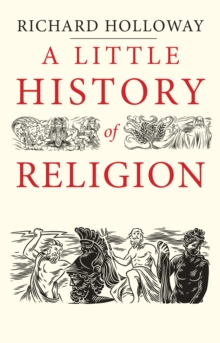 A Little History of Religion, Hardback Book