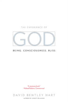 The Experience of God : Being, Consciousness, Bliss, Paperback / softback Book