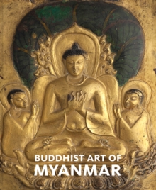 Buddhist Art of Myanmar, Hardback Book