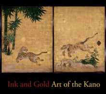 Ink and Gold : Art of the Kano, Hardback Book