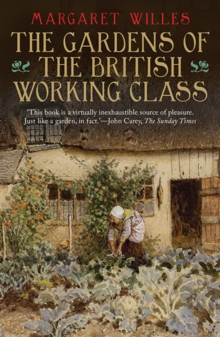 The Gardens of the British Working Class, Paperback / softback Book