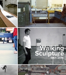 Walking Sculpture 1967-2015, Hardback Book